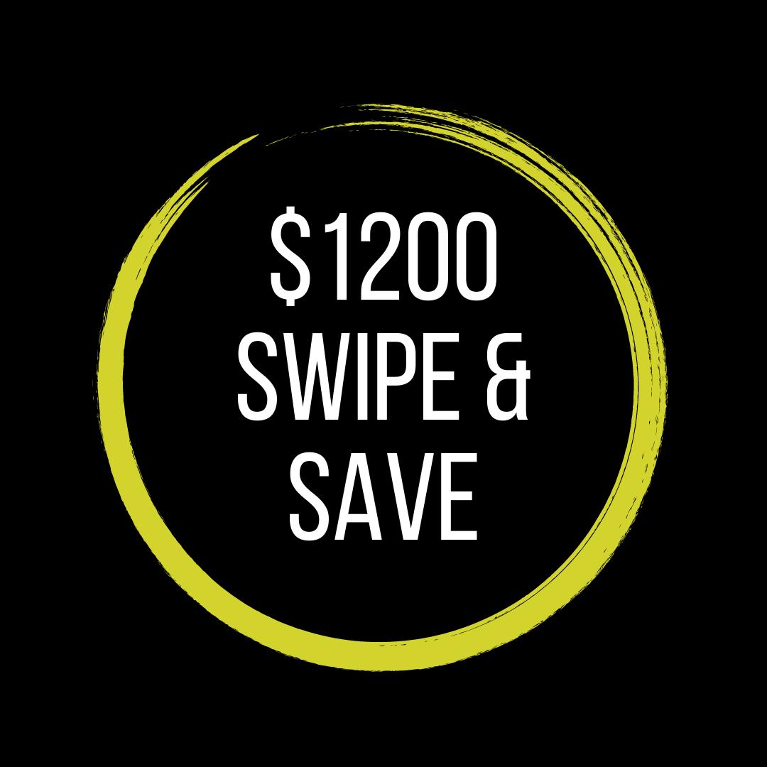 $1,200 Swipe & Save Dollars