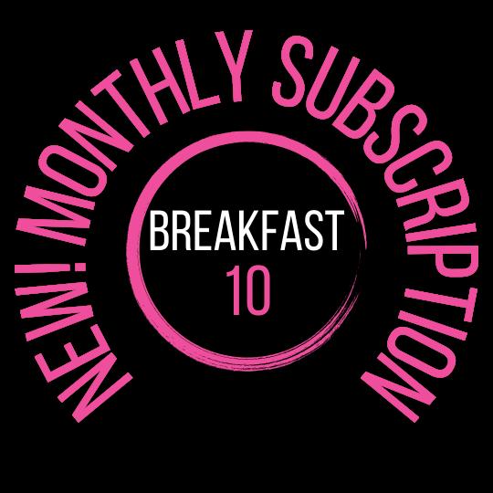 Breakfast 10 | Subscription