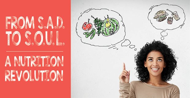 0319 FROM S.A.D. TO S.O.U.L. A NUTRITION REVOLUTION