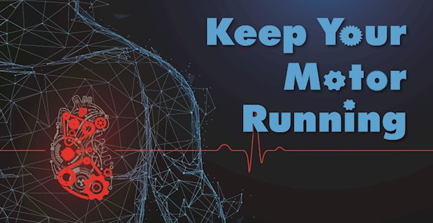 0219 Keep Your Motor Running