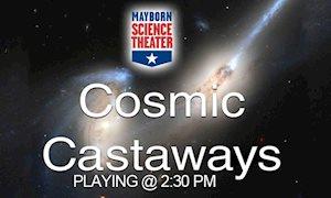 Cosmic Castaways - Mayborn Science Theater