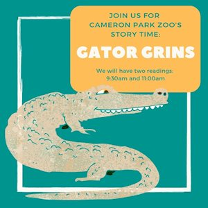 Story Time: Gator Grins - Cameron Park Zoo