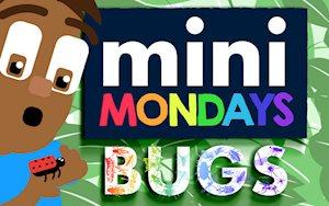 Mayborn Mini Monday: Bugs
