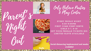 Parents' Night Out - Only Believe Parties and Play Center
