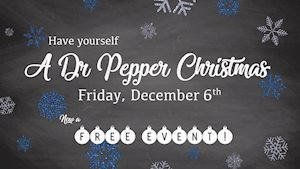 A Dr. Pepper Christmas - FREE Admission!