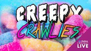 Mayborn Connect Live! Creepy Crawlies