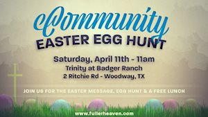 Community Easter Egg Hunt - Trinity at Badger Ranch
