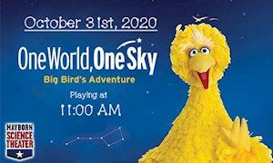 One World One Sky: Big Bird's Adventure - Mayborn Science Theater
