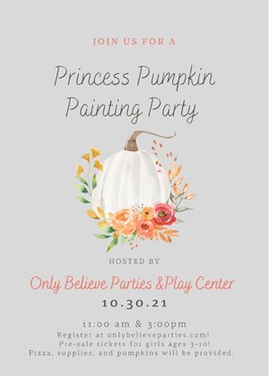 Princess Pumpkin Party - Only Believe Parties and Play Center