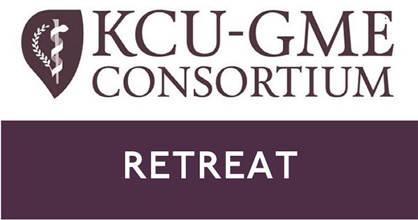 KCU-GME Consortium Retreat