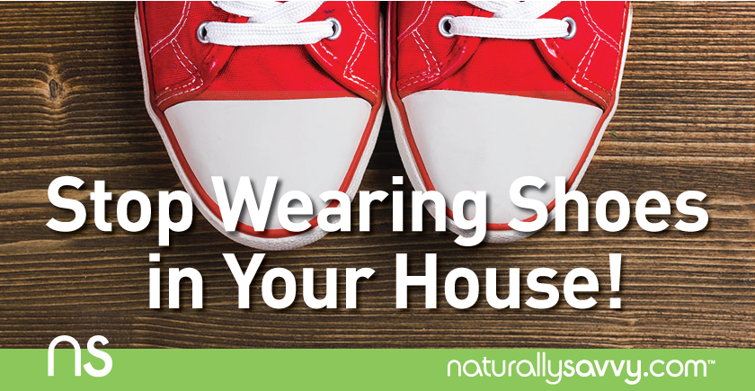 You Absolutely Need to Stop Wearing Shoes in Your House