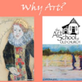 Why Art?  The Art School at Old Church