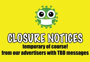 COVID-19: Temporary Closure Notices from our Advertisers due to Coronavirus