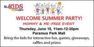 Welcome Summer Party FREE Mommy & Me Event at Paramus Park