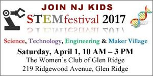 Join NJ Kids: Science/Tech STEMfestival 2017 in Glen Ridge April 1, 10am-3pm