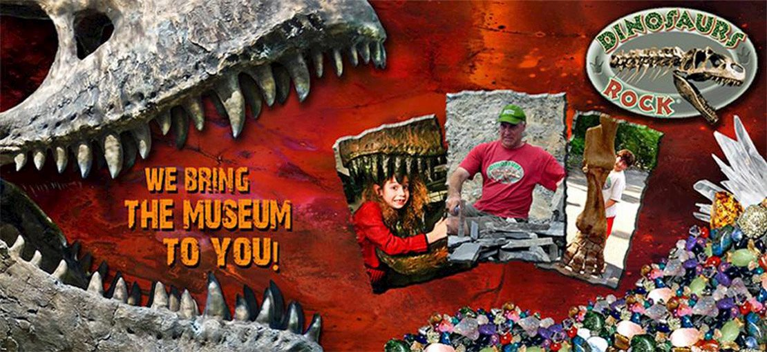 DINOSAURS ROCK! We bring the museum to you!