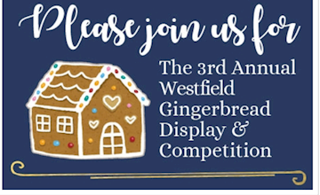 3rd Annual Westfield gingerbread Display & Competition!