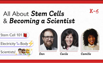 VIRTUAL: All About Stem Cells and Becoming a Scientist