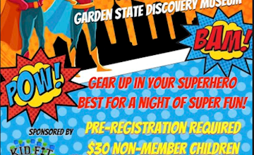 Calling All Superheroes at the Garden Sate Discovery Museum!