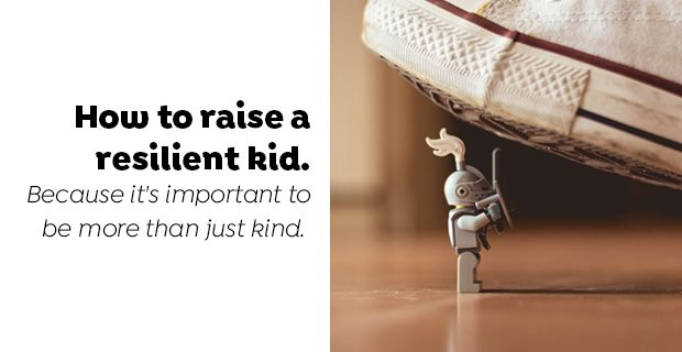 How to raise a resilient kid.