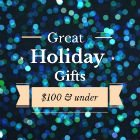 9 terrific gifts for $100 or less