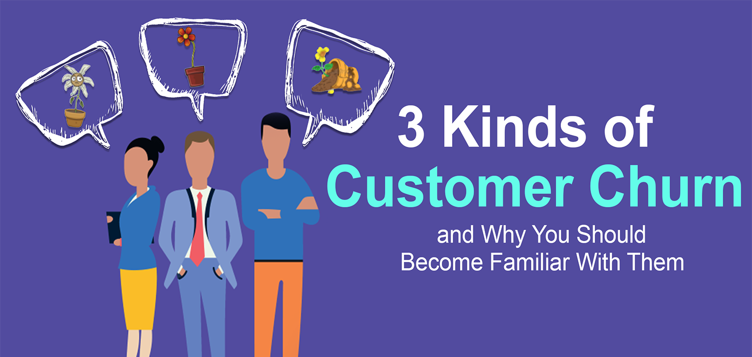3 Kinds of Customer Churn and Why You Should Become Familiar With Them