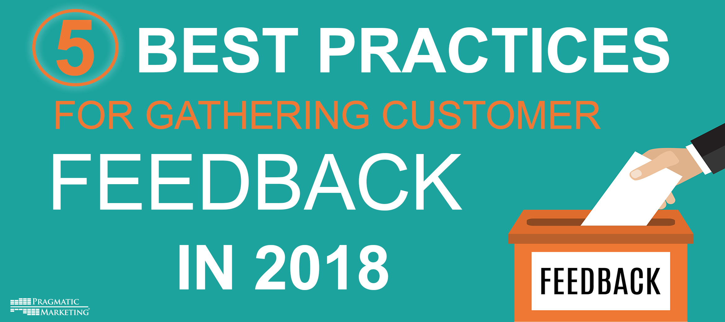 5 Best Practices for Gathering Customer Feedback in 2018