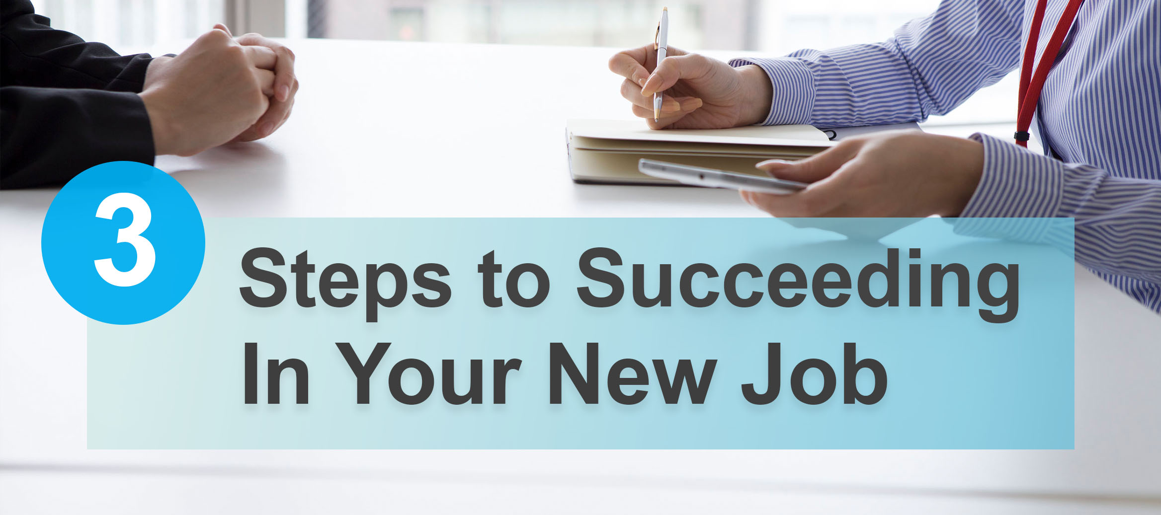 3 Steps to Succeeding in Your New Job
