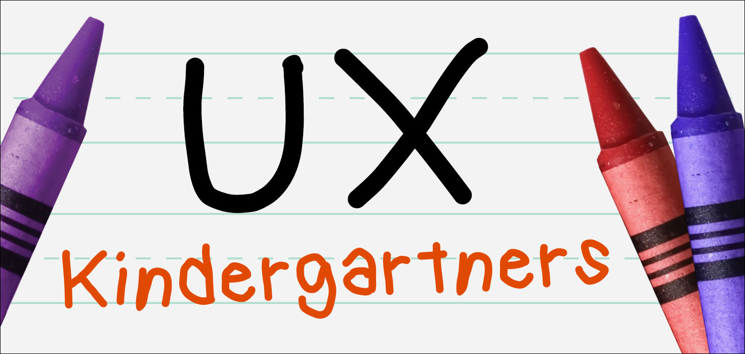 Explaining UX to Kindergartners