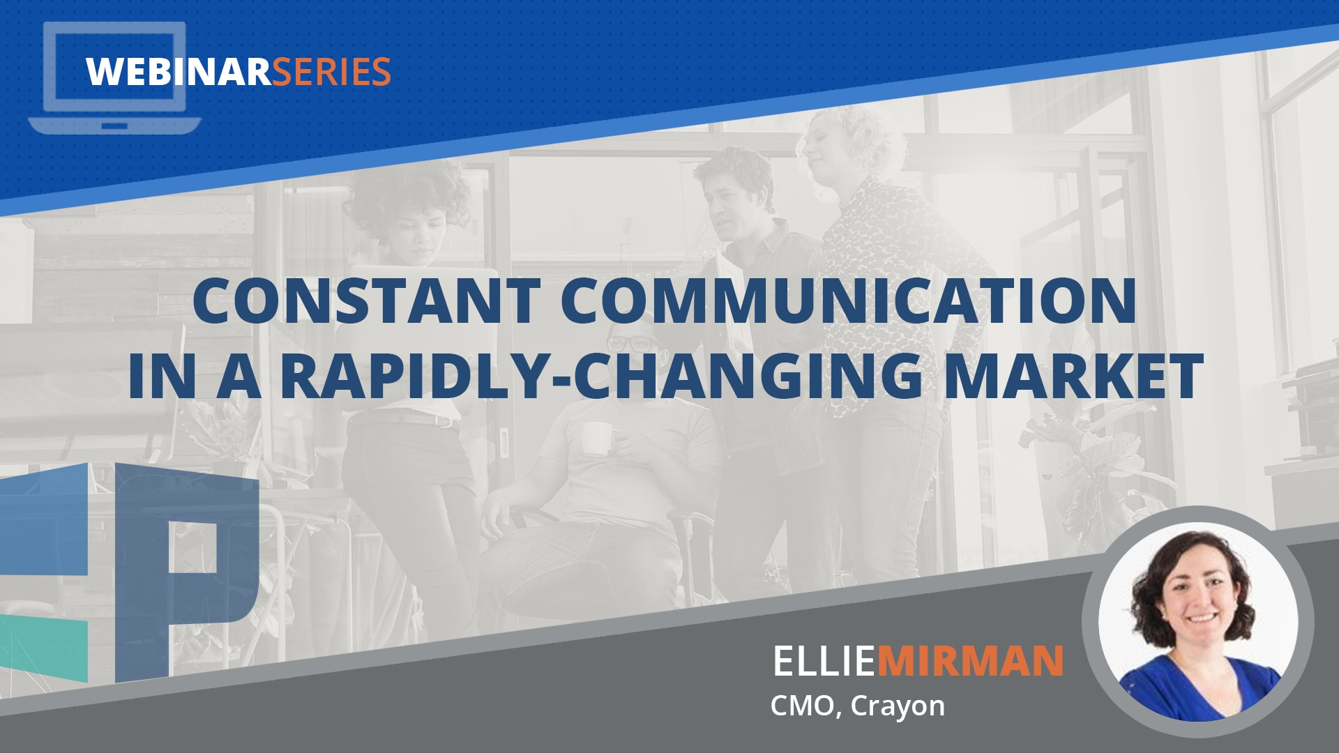 Constant Communication in a Rapidly-Changing Market
