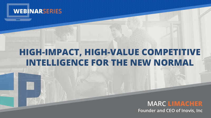 High-Impact, High-Value Competitive Intelligence for the New Normal