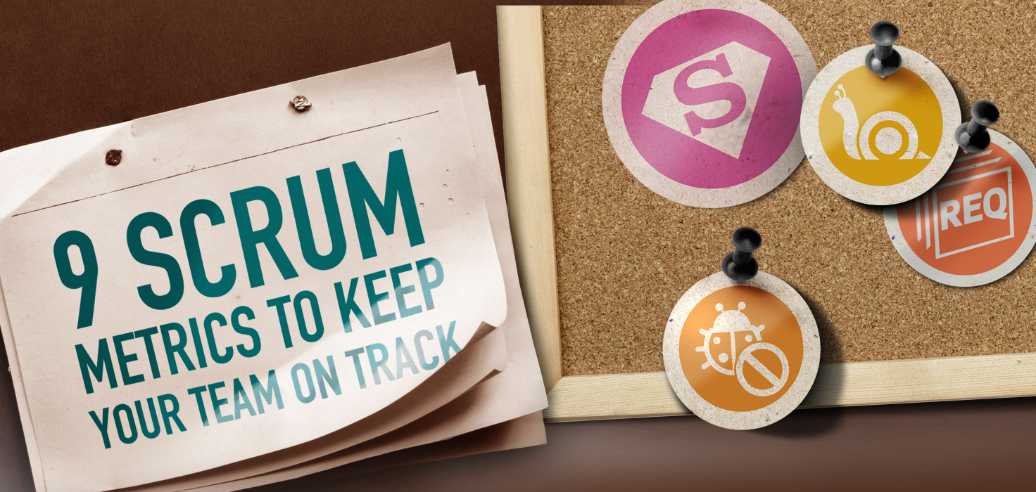 9 Scrum Metrics to Keep Your Team on Track