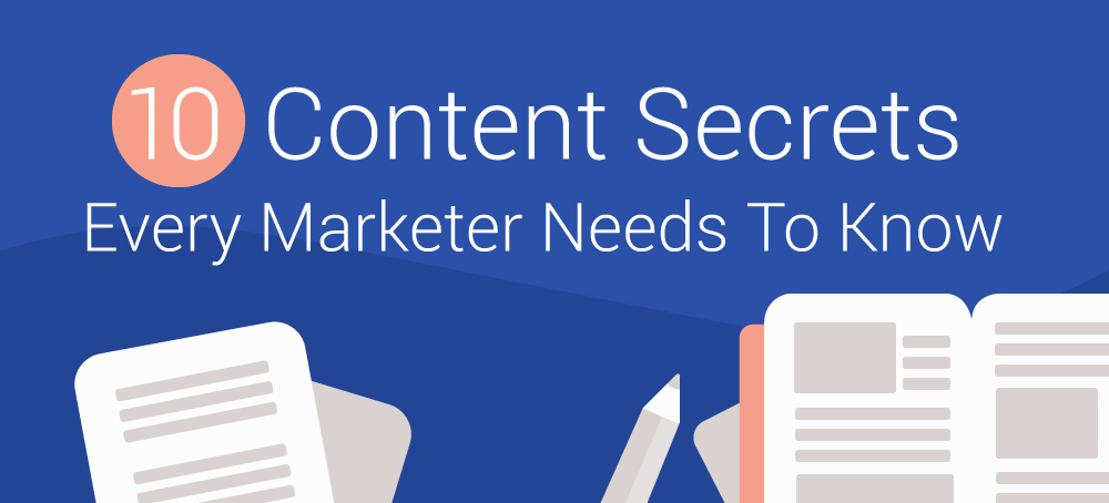 10 Content Secrets Every Marketer Needs To Know