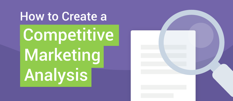 How to Create a Competitive Marketing Analysis
