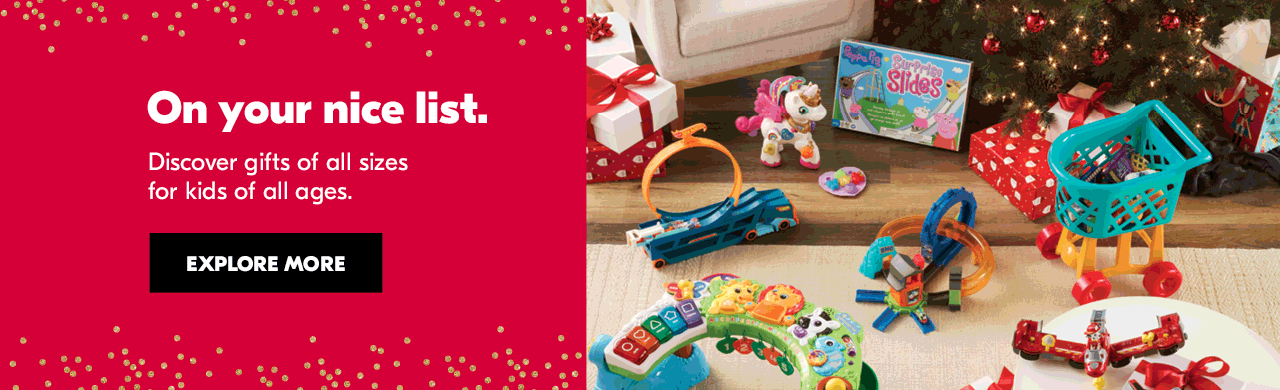 On your nice list. Discover gifts of all sizes for kids of all ages. Explore more.