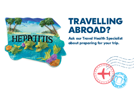 Travelling abroad? Ask our Travel Health Specialist about preparing for your trip.