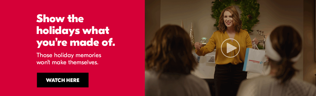 Show the holidays what you're made of. Those holiday memories won't make themselves. Watch now.