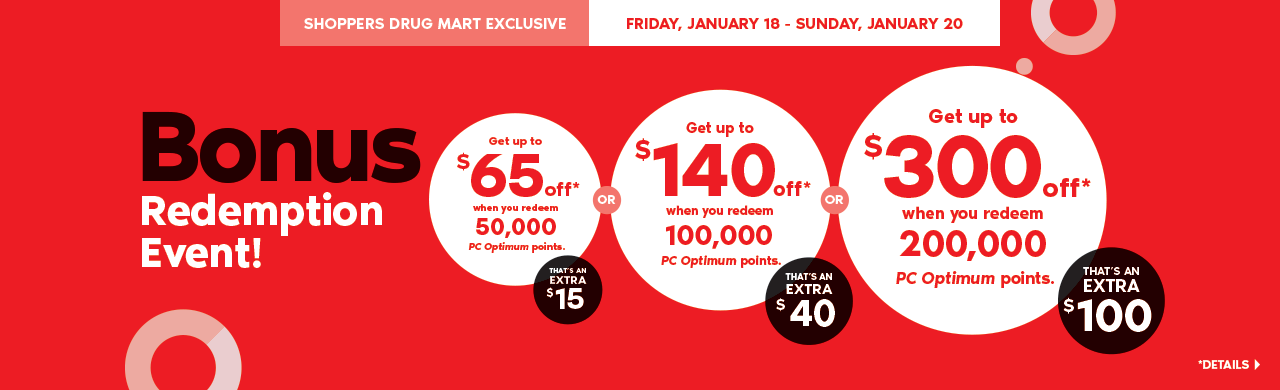 Bonus Redemption Event! Get up to $65 off when you redeem 50,000 PC Optimum points.  That's an extra $15 Or Get up to $140 off when you redeem 100,000 PC Optimum points.  That's an extra $40 Or Get up to $300 off when you redeem 200,000 PC Optimum points.  That's an extra $100. Details>