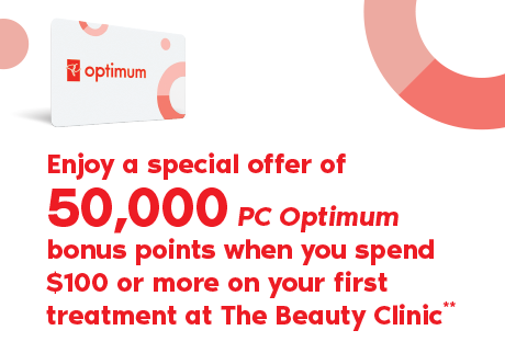 Enjoy a special offer of 50,000 PC Optimum bonus points when you spend $100 or more on your first treatment at The Beauty Clinic