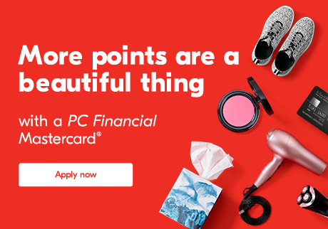More points are a beautiful thing with a PC Financial Mastercard®. Apply now.