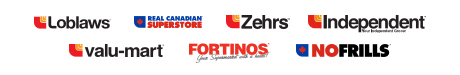 In Loblaw banner stores: Loblaws, Real Canadian Superstore, Zehrs, Independent Grocer, Valu-mart, Fortinos, No Frills