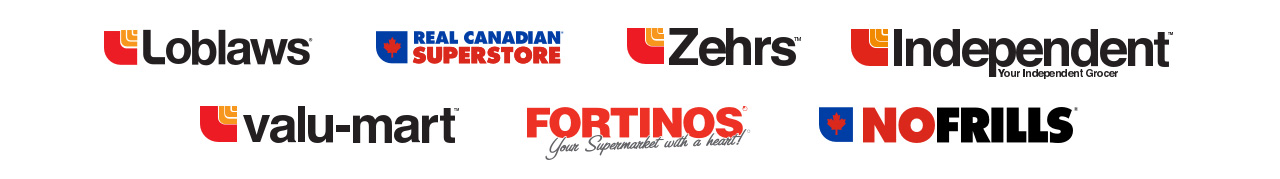 In loblaw banner stores: Loblaws, Real Canadian Super Store, Zehrs, Indetependent Grocer, Valu-mart, Fortinos, No Frills.