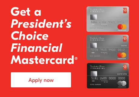 Get the President's Choice Financial Mastercard®. Apply now.