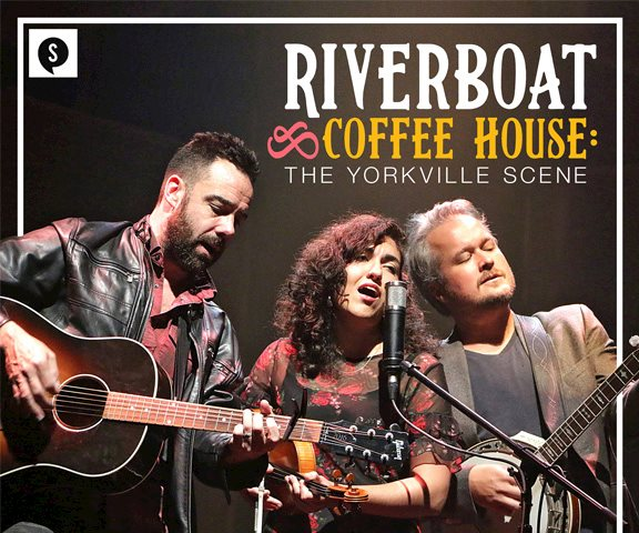 RIVERBOAT COFFEE HOUSE: THE YORKVILLE SCENE CONCERT RECORDING