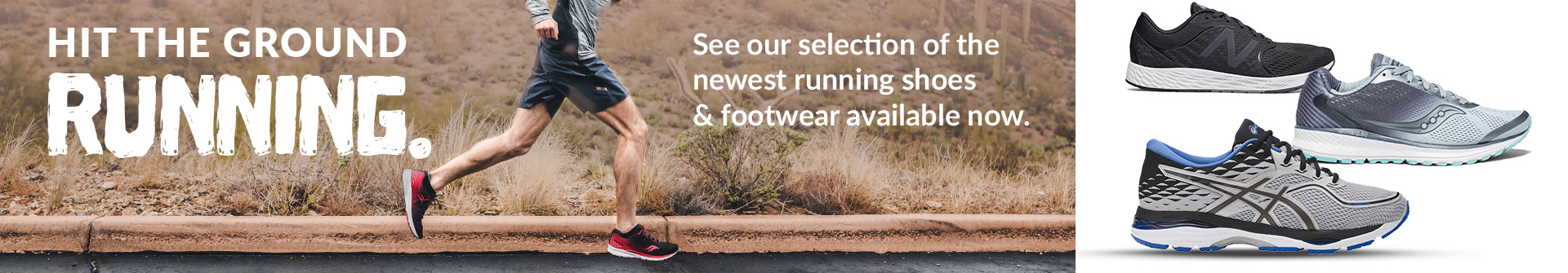 Hit the ground running with the newest athletic running shoes and training shoes from New Balance, Saucony, Asics, Under Armour, Puma & More available for sale at your local Source For Sports store near you.