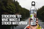 StickerYou 101: What Makes A Sticker Waterproof