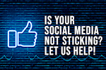 Is Your Social Media Not Sticking? Let Us Help!
