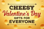 So Cheesy Valentine's Day Gifts