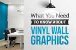 What You Need to Know About Vinyl Wall Graphics