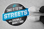 Take it to the Streets with Sidewalk Marketing